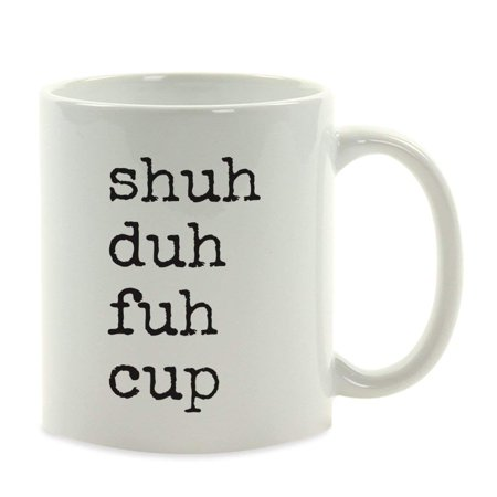Funny Coffee Mug Gift, Typewriter Style, Shuh Duh Fuh Cup, 1-Pack](Funny Bachelorette Gifts)