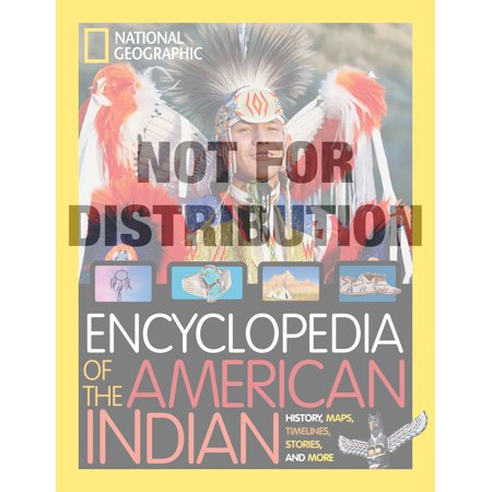 National Geographic Kids Encyclopedia of American Indian History and Culture : Stories, Timelines, Maps, and