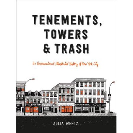 New York City Twin Tower - Tenements, Towers & Trash : An Unconventional Illustrated History of New York City