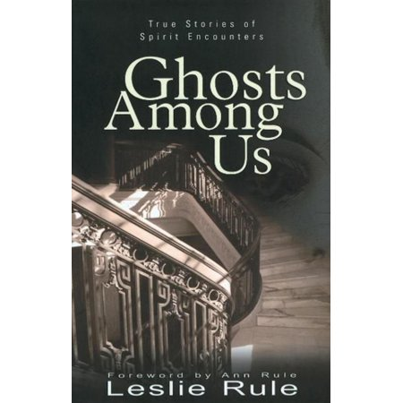 Ghosts Among Us: True Stories of Spirit Encounters - eBook - Ghost Writing Book Spirit Halloween