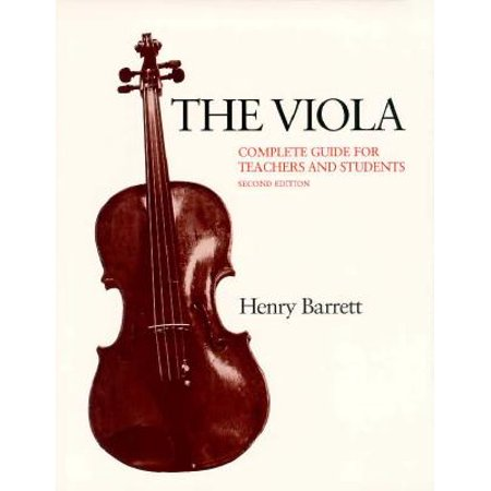 The Viola : Complete Guide for Teachers and