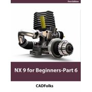 NX 9 for Beginners - Part 6 (Surface Design) - eBook