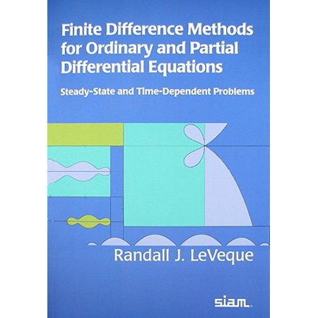 Finite Difference Methods for Ordinary and Partial Differential Equations : Steady-State and Time-Dependent