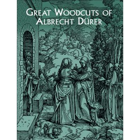 Great Woodcuts of Albrecht Dürer -