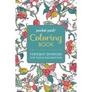 Pocket Posh Adult Coloring Book: Vintage Designs for Fun & Relaxation