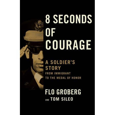 Medal Honor Medals (8 Seconds of Courage : A Soldier's Story from Immigrant to the Medal of)
