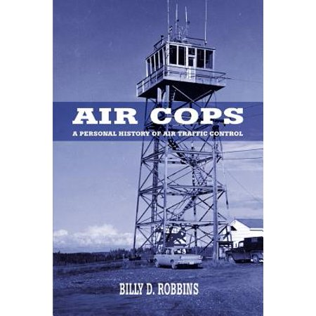 Air Cops : A Personal History of Air Traffic