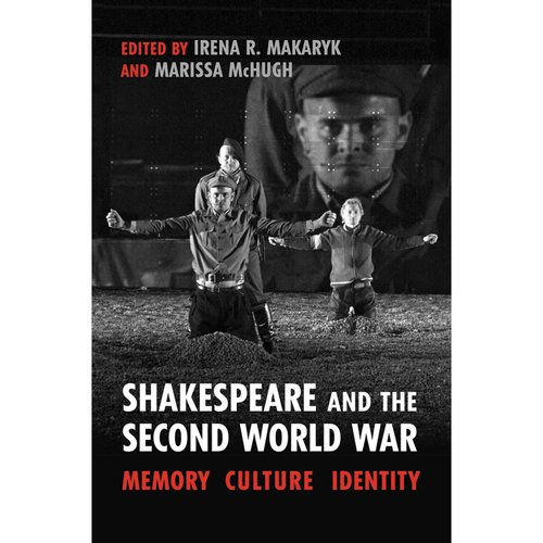 Shakespeare and the Second World War: Memory, Culture, Identity