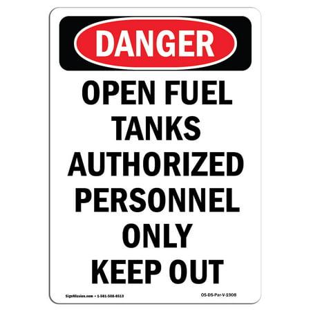 OSHA Danger Sign - Portrait Open Fuel Tank Authorized Personnel Only 10