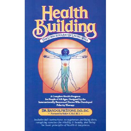 health building the conscious art of living well