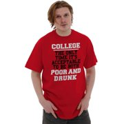 Nerd Short Sleeve T-Shirt Tees Tshirts College Acceptable To Be Poor And Drunk Funny