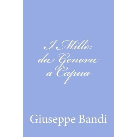 I Mille  Da Genova A Capua  Italian