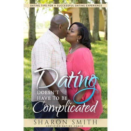 Dating Doesn't Have To Be Complicated - eBook