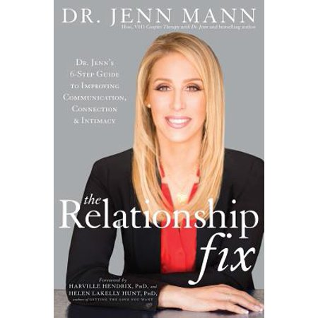 The Relationship Fix : Dr. Jenn's 6-Step Guide to Improving Communication, Connection & Intimacy (Fixed Guide)