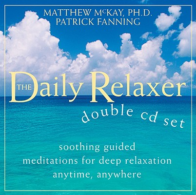 Daily Relaxer Audio Companion : Soothing Guided Meditations for Deep Relaxation for Anytime, Anywhere