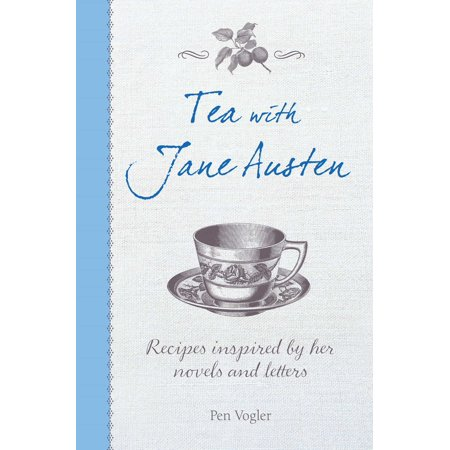 - Tea with Jane Austen : Recipes inspired by her novels and letters