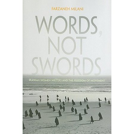 Womens Movement (Words, Not Swords : Iranian Women Writers and the Freedom of Movement )