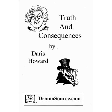 Truth And Consequences (Melodrama Play Script) -