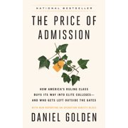 The Price of Admission (Updated Edition) : How America's Ruling Class Buys Its Way into Elite Colleges--and Who Gets Left Outside the Gates