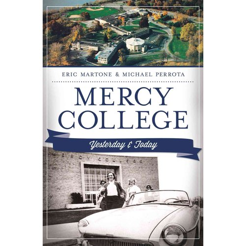 Mercy College: Yesterday & Today