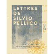 Lettres de Silvio Pellico - eBook