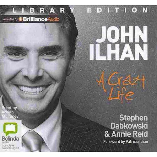 John Ilhan: A Crazy Life: Library Edition