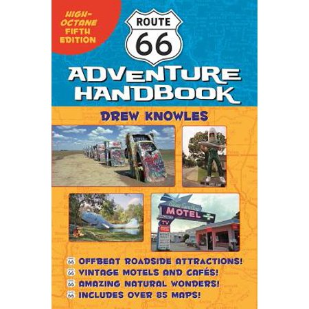 Route 66 adventure handbook : high-octane fifth edition: