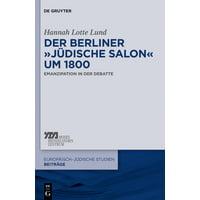 """Der Berliner """"jüdische Salon"""" Um 1800: Emanzipation in Der Debatte (Hardcover)"""