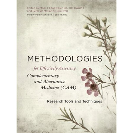 Methodologies for Effectively Assessing Complementary and Alternative Medicine Cam