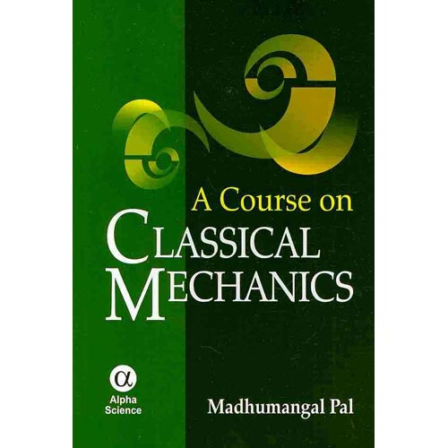 A Course on Classical Mechanics