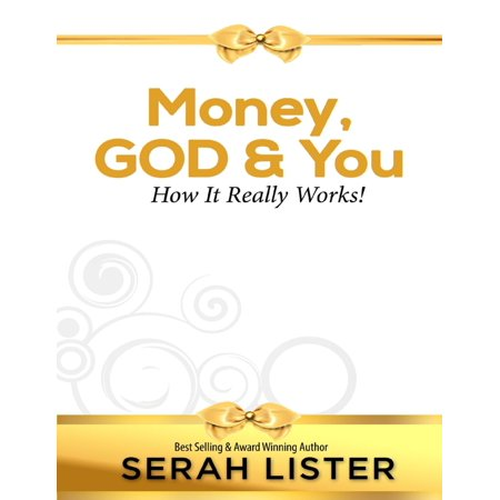 Money, God & You: How It Really Works! - eBook ()