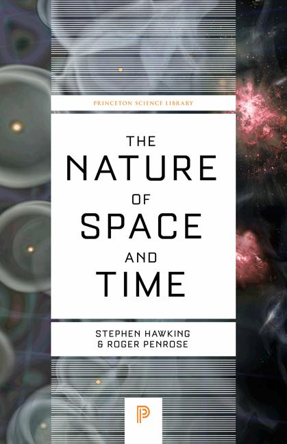 The Nature of Space and Time (Princeton Science Library)