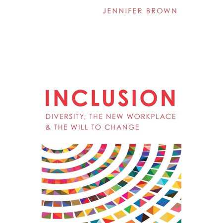 Inclusion : Diversity, The New Workplace & The Will To (Best Diversity And Inclusion Videos)