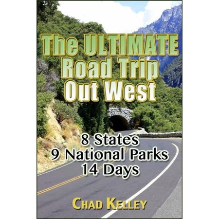 The Ultimate Road Trip Out West - eBook