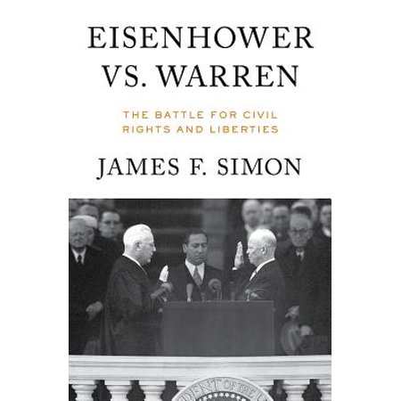 Eisenhower vs. Warren: The Battle for Civil Rights and Liberties -