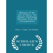 Memoirs of the Life of Henry Van Schaack: Embracing Selections from His Correspondence - Scholar's Choice Edition (Paperback)