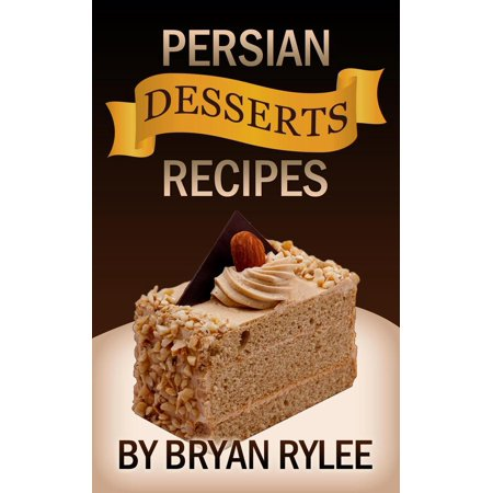 Persian Desserts Recipes - eBook Middle Eastern Desserts
