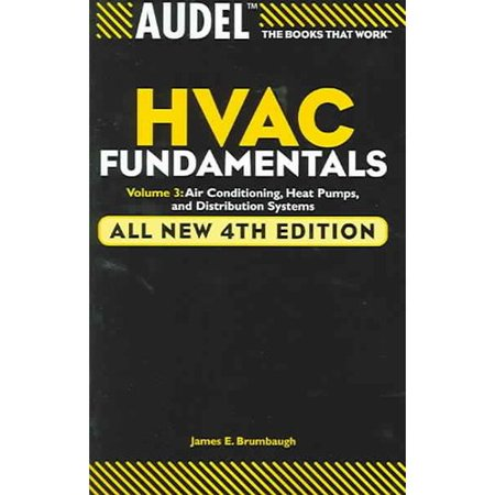 Audel Hvac Fundamentals: Air Conditioning, Heat Pumps, and Distribution Systems by