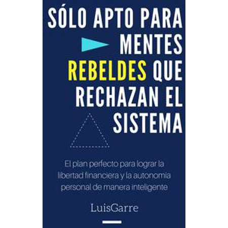 Sólo Apto para Mentes Rebeldes que Rechazan el Sistema - eBook