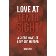 Love at Tenth Sight : A Short Novel of Love and Murder