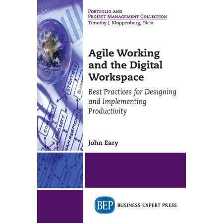 Agile Working and the Digital Workspace : Best Practices for Designing and Implementing (C Api Design Best Practices)