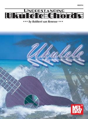 Mel Bay Presents Understanding Ukulele Chords by