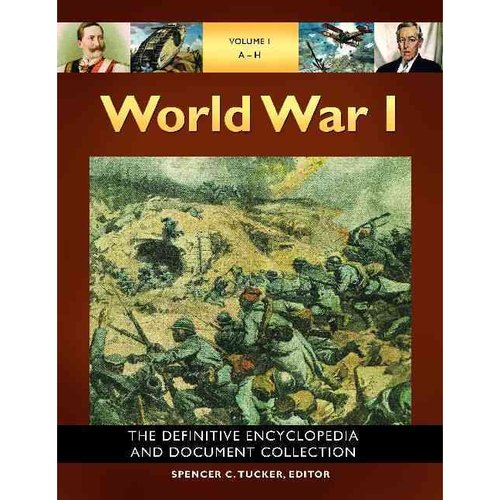 World War I: The Definitive Encyclopedia and Document Collection