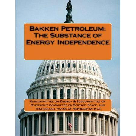 Bakken Petroleum  The Substance Of Energy Independence