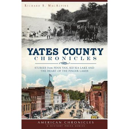 Yates County Chronicles : Stories from Penn Yan, Keuka Lake and the Heart of the Finger Lakes - Halloween Lake County Il