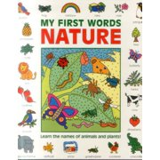My First Words: Nature : Learn the Names of Animals and Plants!