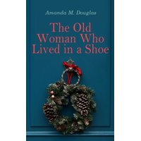 The Old Woman Who Lived in a Shoe - eBook