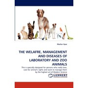 The Welafre, Management and Diseases of Laboratory and Zoo Animals