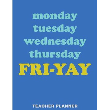 Teacher Planner: Undated Academic Year Lesson Plans and Class Organizer with Funny Days of the Week Humor Design in Blue