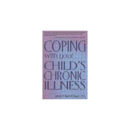 Coping with Your Childs Chronic Illness by